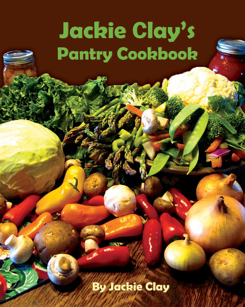 jackie clay u0027s pantry cookbook